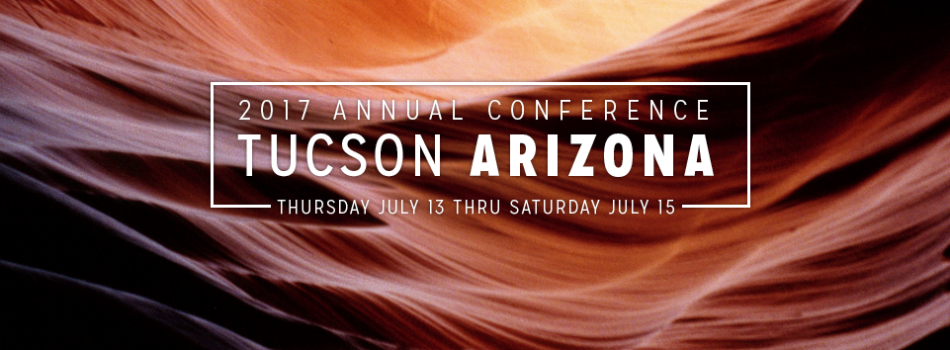 2017 Annual Conference in Tucson Arizona
